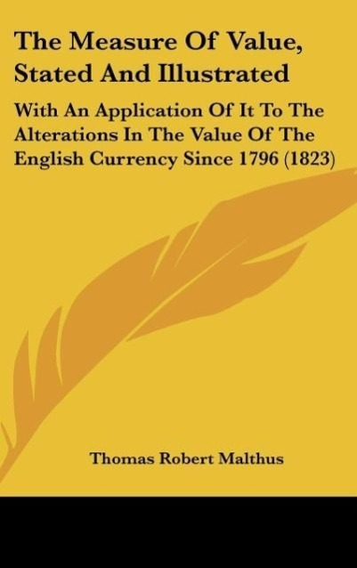 The Measure Of Value, Stated And Illustrated als Buch von Thomas Robert Malthus - Thomas Robert Malthus