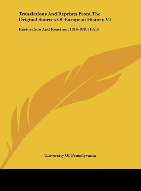 Translations And Reprints From The Original Sources Of European History V1 als Buch von University Of Pennslyvania - University Of Pennslyvania