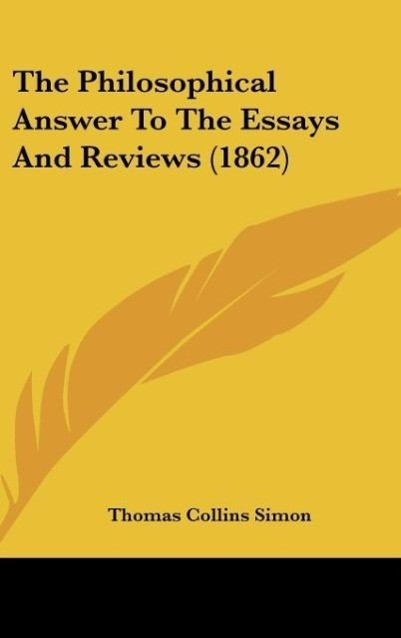 The Philosophical Answer To The Essays And Reviews (1862) als Buch von Thomas Collins Simon - Thomas Collins Simon