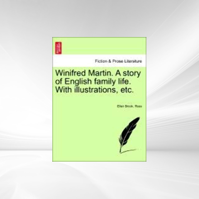 Winifred Martin. A story of English family life. With illustrations, etc. als Taschenbuch von Ellen Brook. Ross - 1241139733