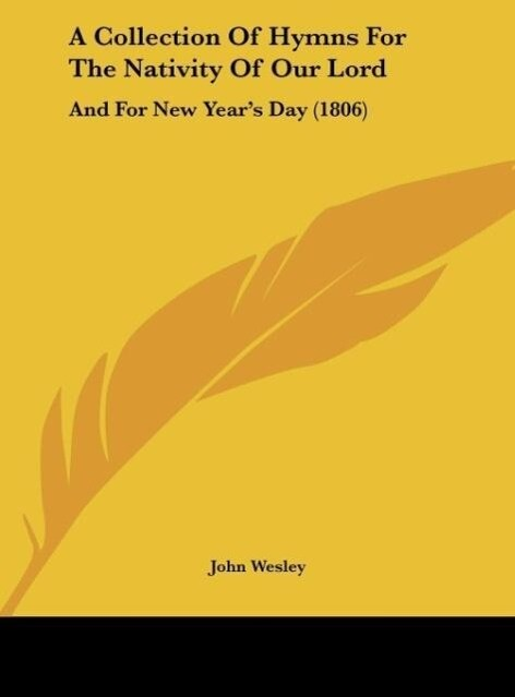 A Collection Of Hymns For The Nativity Of Our Lord als Buch von John Wesley - John Wesley