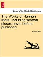 The Works of Hannah More, including several pieces never before published. Vol. XVI als Taschenbuch von Hannah More