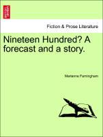 Nineteen Hundred? A forecast and a story. als Taschenbuch von Marianne Farningham