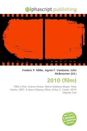 2010 (film) - Miller, Frederic P. (Hrsg.) / Vandome, Agnes F. (Hrsg.) / McBrewster, John (Hrsg.)