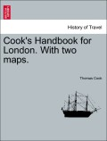 Cook, Thomas: Cook´s Handbook for London. With two maps.