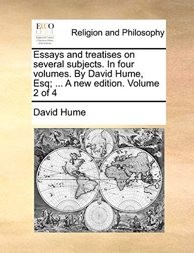 Essays and treatises on several subjects. In four volumes. By David Hume, Esq . A new edition. Volume 2 of 4